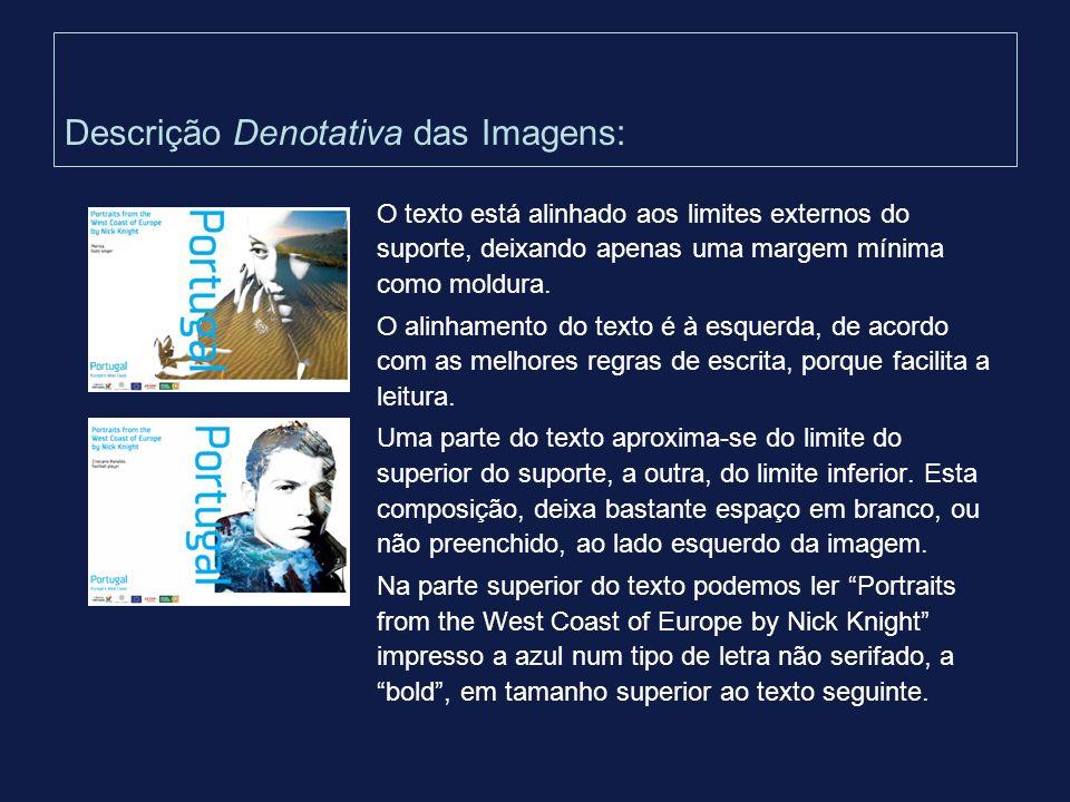 Descrição Denotativa das Imagens: O texto está alinhado aos limites externos do suporte, deixando apenas uma margem mínima como moldura. O alinhamento