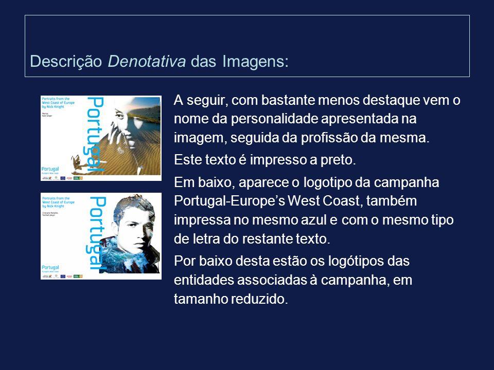 Descrição Denotativa das Imagens: A seguir, com bastante menos destaque vem o nome da personalidade apresentada na imagem, seguida da profissão da mes