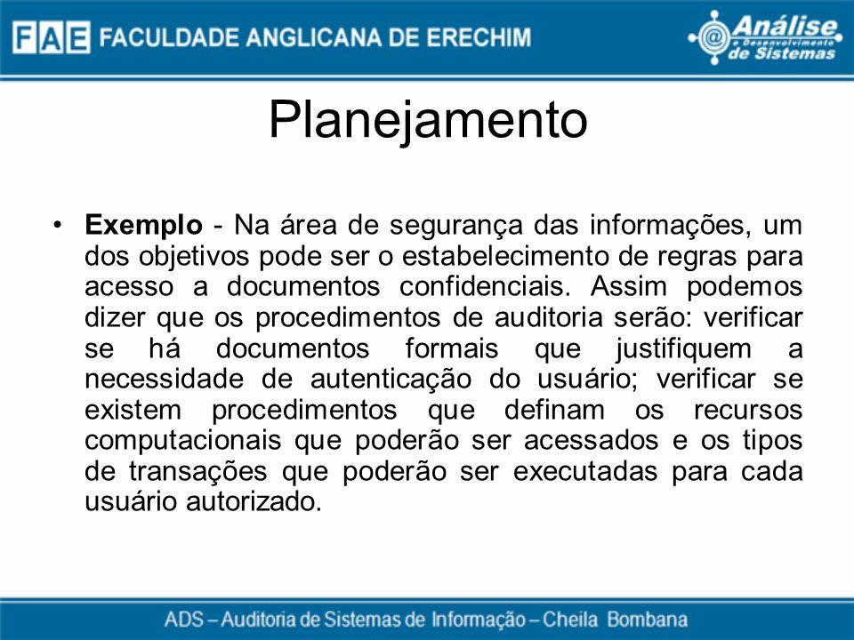 Planejamento Exemplo - Na área de segurança das informações, um dos objetivos pode ser o estabelecimento de regras para acesso a documentos confidenci