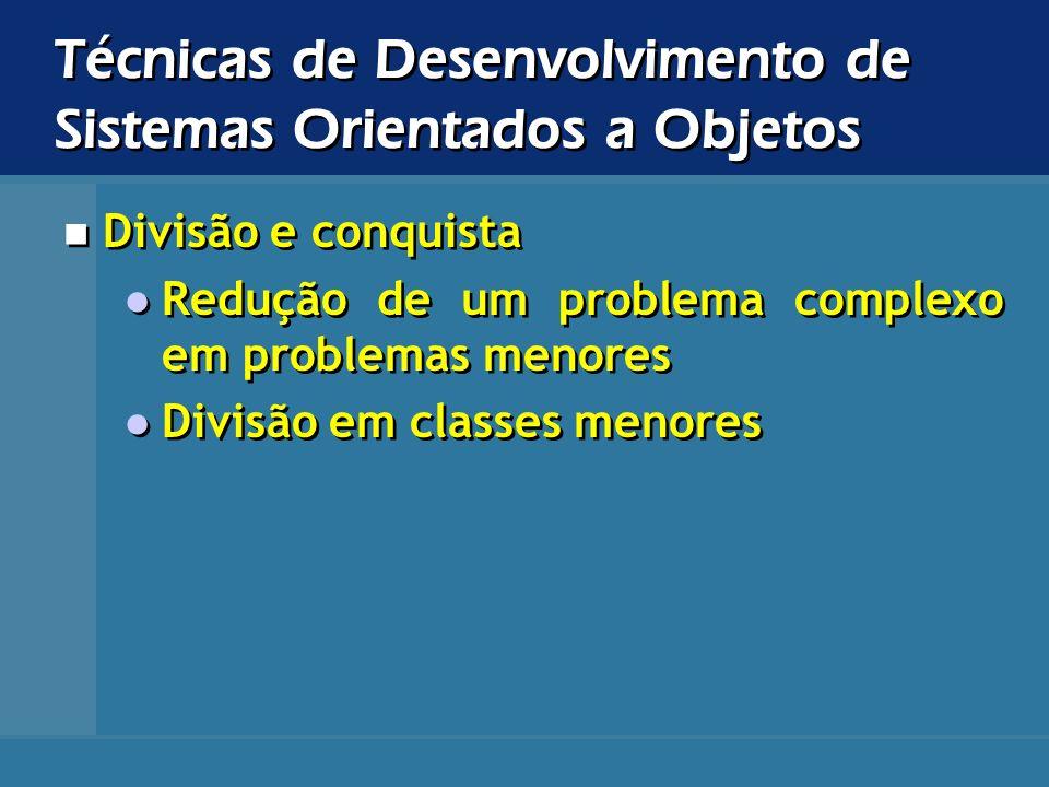 Divisão e conquista Redução de um problema complexo em problemas menores Divisão em classes menores Divisão e conquista Redução de um problema complex