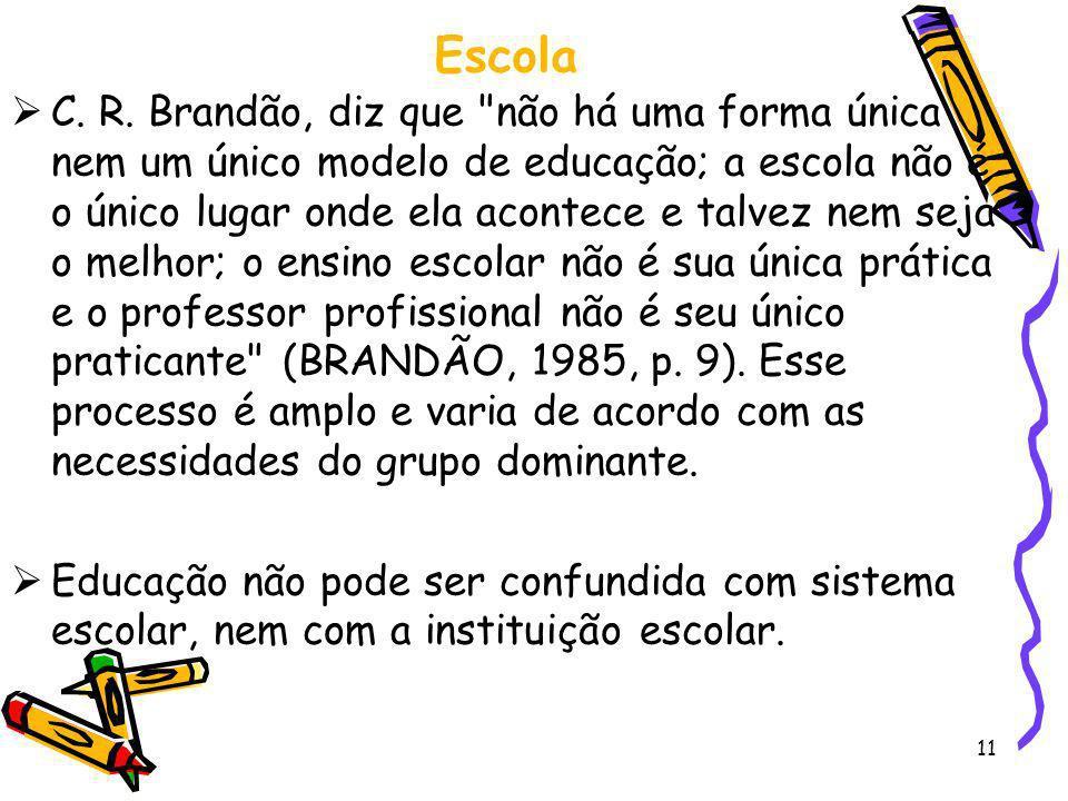 11 Escola C. R. Brandão, diz que