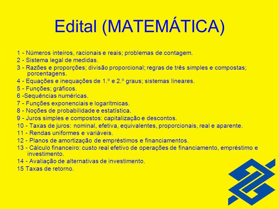 1 - Números inteiros, racionais e reais; problemas de contagem. 2 - Sistema legal de medidas. 3 - Razões e proporções; divisão proporcional; regras de