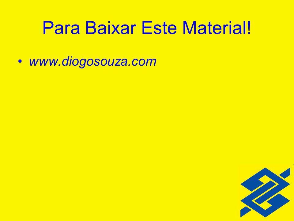Para Baixar Este Material! www.diogosouza.com
