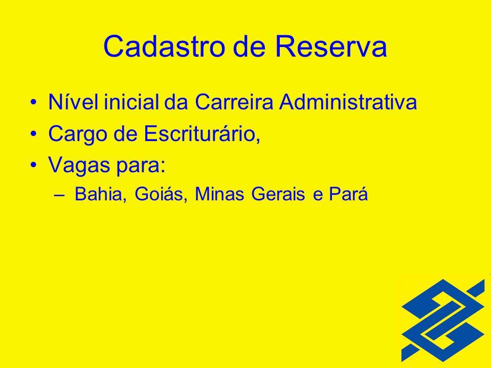 Cadastro de Reserva Nível inicial da Carreira Administrativa Cargo de Escriturário, Vagas para: – Bahia, Goiás, Minas Gerais e Pará