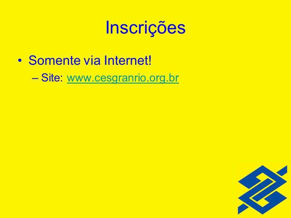Inscrições Somente via Internet! –Site: www.cesgranrio.org.brwww.cesgranrio.org.br