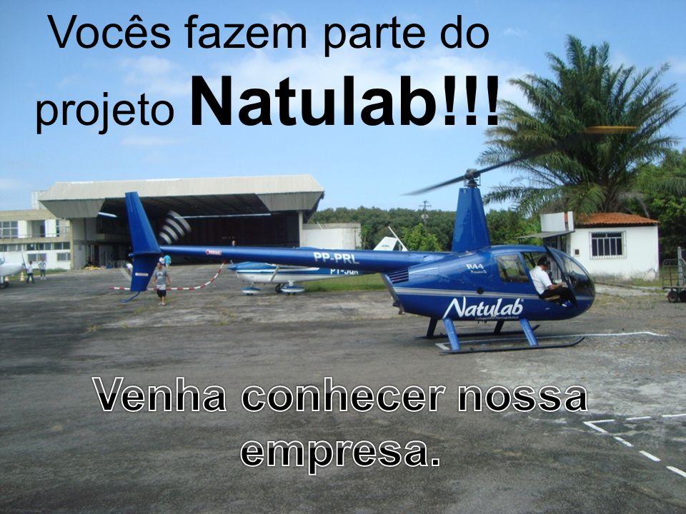 Vocês fazem parte do projeto Natulab!!!