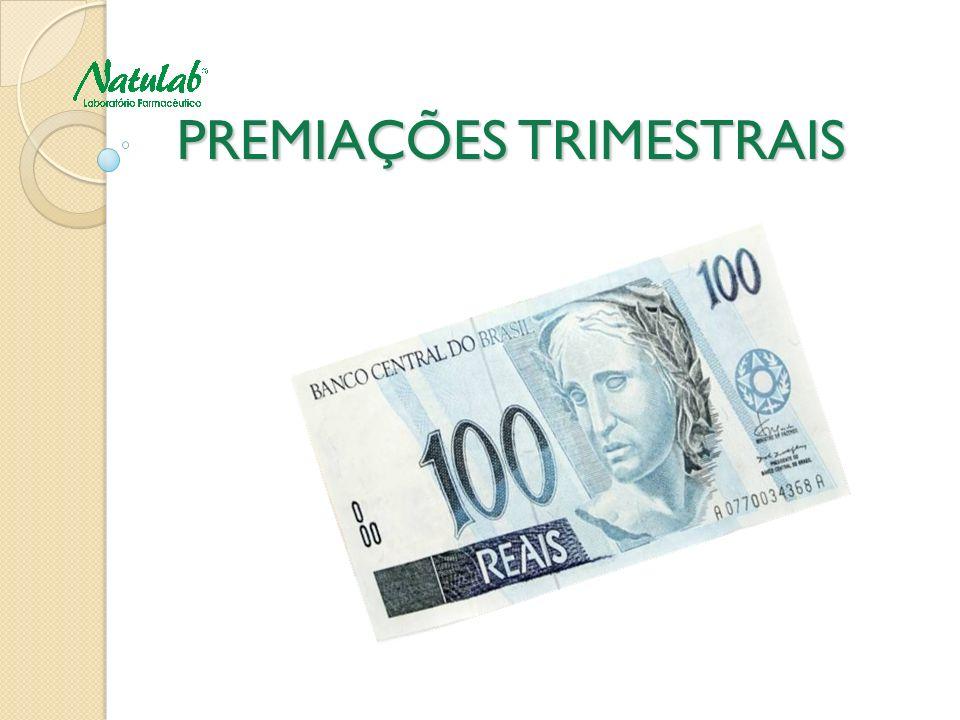 PREMIAÇÕES TRIMESTRAIS PREMIAÇÕES TRIMESTRAIS