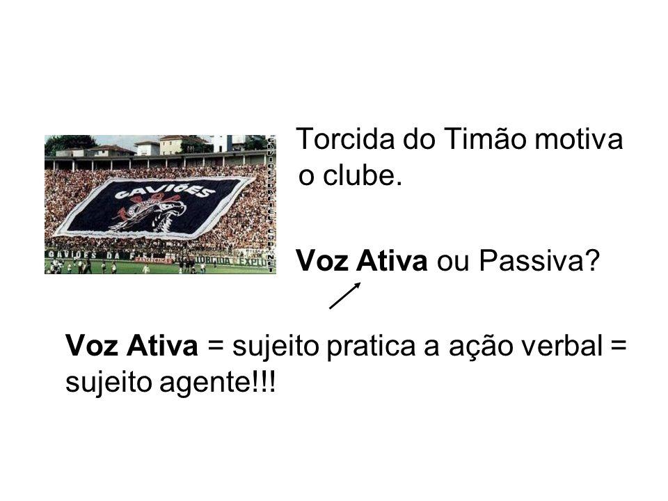 Voz Ativa > Voz Passiva (Voz Ativa) (Sujeito Agente) (VTD) (OD) Pres.