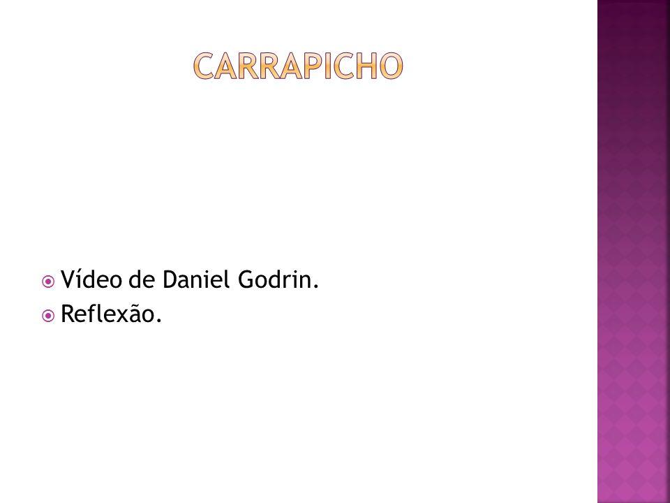Vídeo de Daniel Godrin. Reflexão.