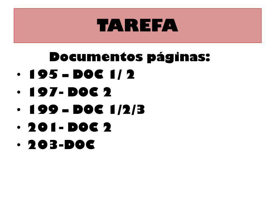 TAREFA Documentos páginas: 195 – DOC 1/ 2 197- DOC 2 199 – DOC 1/2/3 201- DOC 2 203-DOC