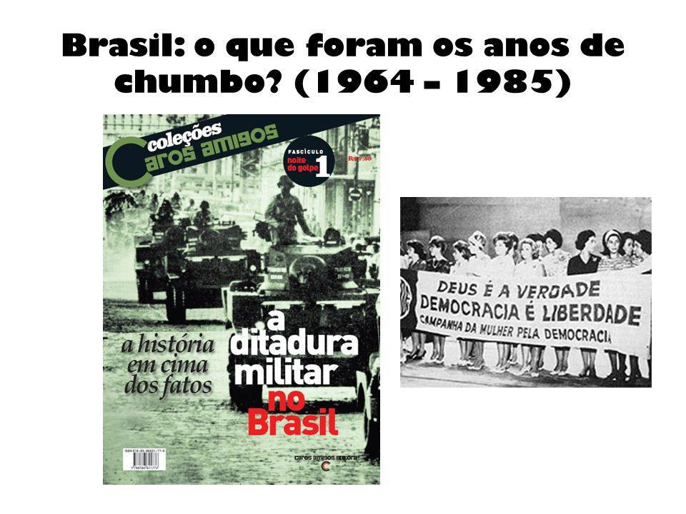 Brasil: o que foram os anos de chumbo? (1964 – 1985)