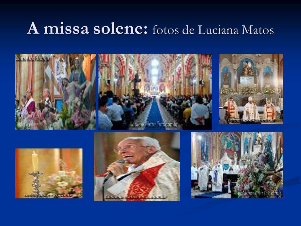 A missa solene: fotos de Luciana Matos