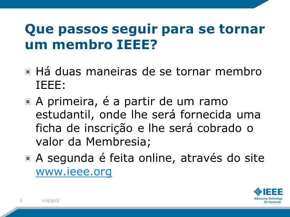 Que passos seguir para se tornar um membro IEEE? Há duas maneiras de se tornar membro IEEE: A primeira, é a partir de um ramo estudantil, onde lhe ser