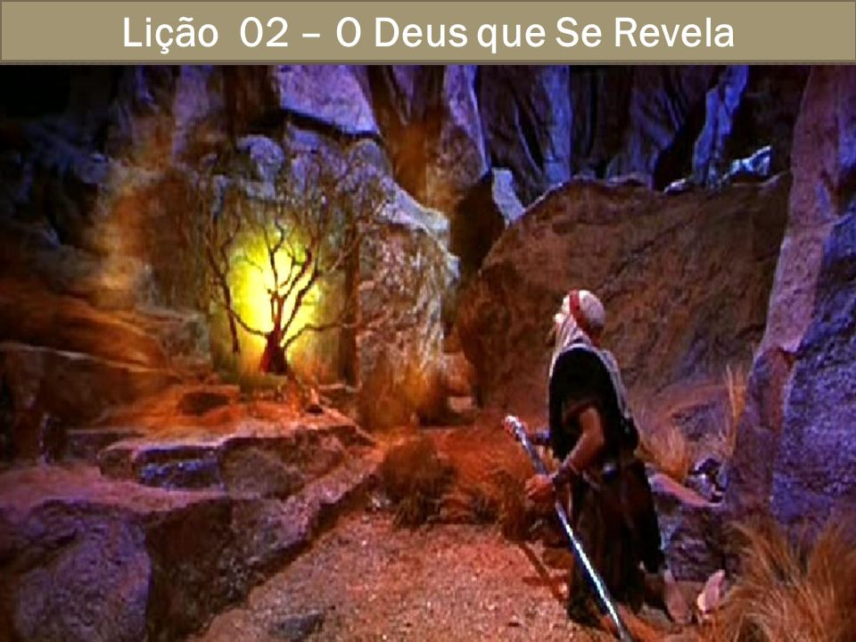 Lição 02 – O Deus que Se Revela