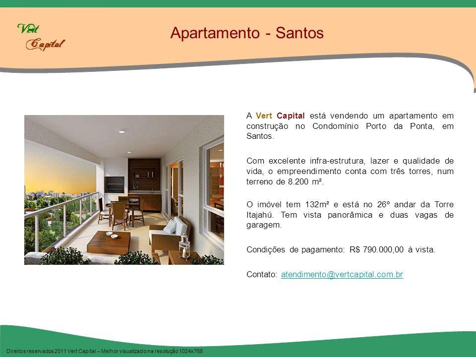 Apartamento - Santos Direitos reservados 2011 Vert Capital – Melhor visualizado na resolução 1024x768 A Vert Capital está vendendo um apartamento em c