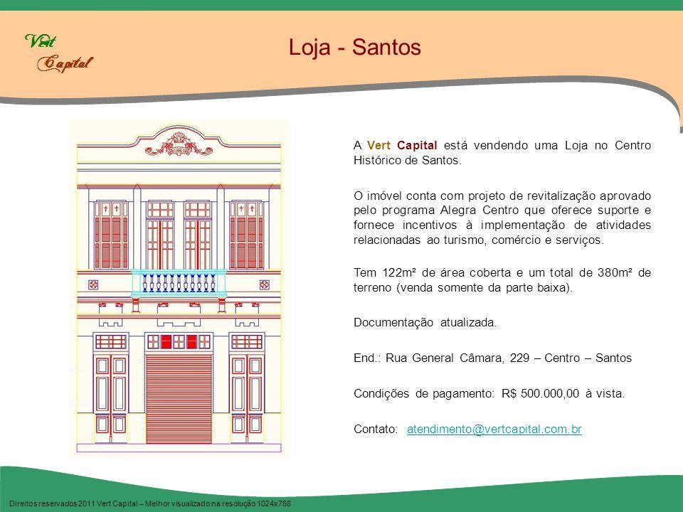 Casas Sobrepostas - Santos Direitos reservados 2011 Vert Capital – Melhor visualizado na resolução 1024x768 Excelentes Sobrepostas em ótima localização, junto ao Bairro do Gonzaga, em Santos.