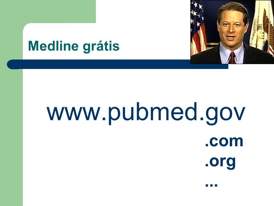 Medline grátis www.pubmed.gov.com.org...