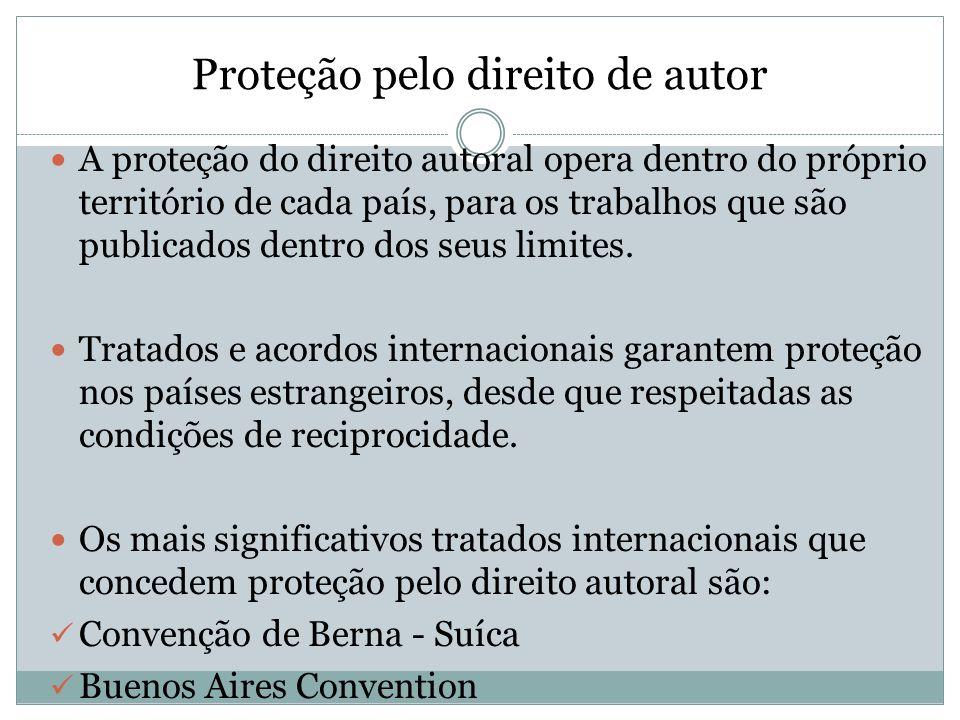 Proteção pelo direito de autor A proteção do direito autoral opera dentro do próprio território de cada país, para os trabalhos que são publicados den
