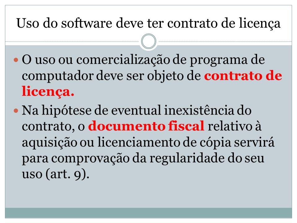 Uso do software deve ter contrato de licença O uso ou comercialização de programa de computador deve ser objeto de contrato de licença. Na hipótese de