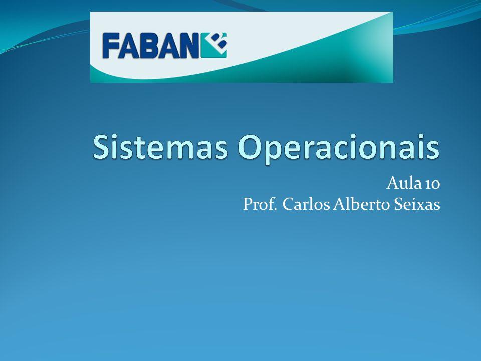 Aula 10 Prof. Carlos Alberto Seixas