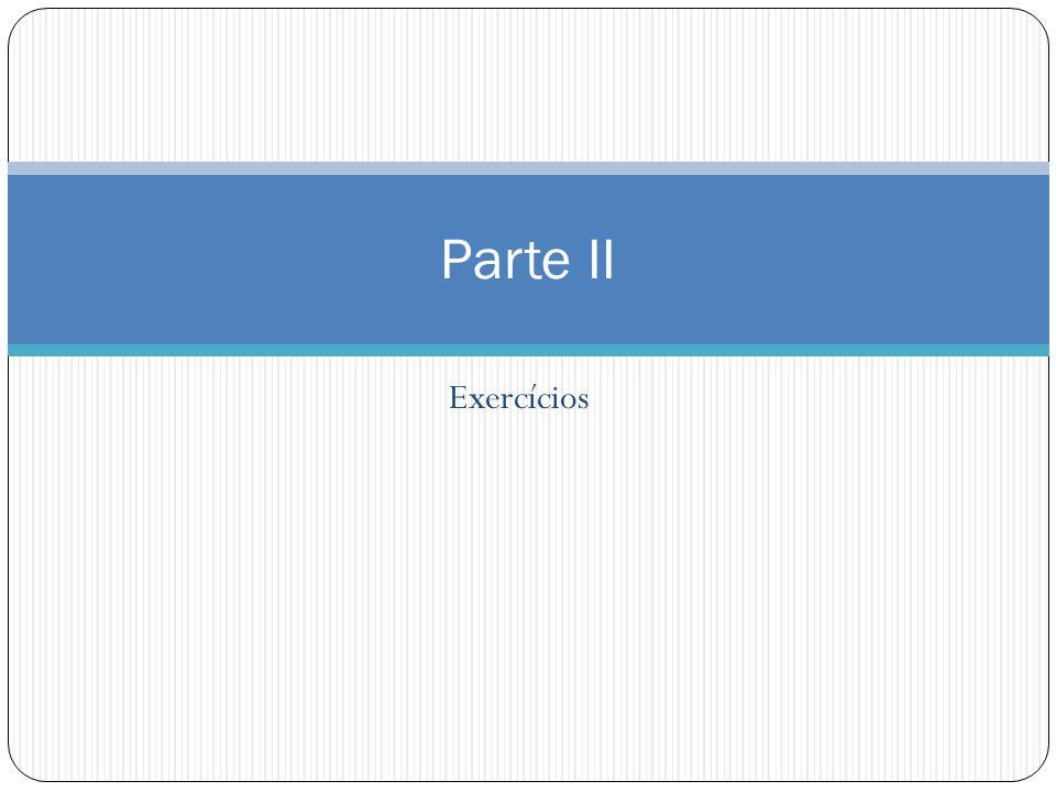 Exercícios Parte II