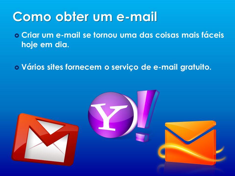 Como obter um e-mail Criar um e-mail se tornou uma das coisas mais fáceis hoje em dia. Vários sites fornecem o serviço de e-mail gratuito.