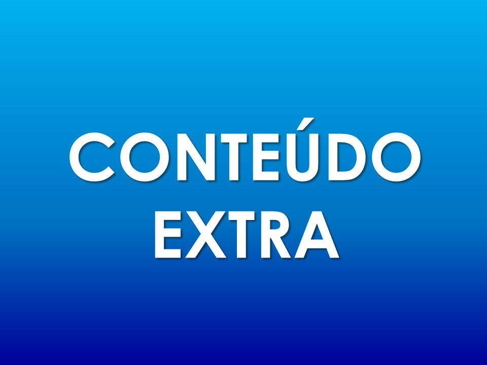 CONTEÚDO EXTRA