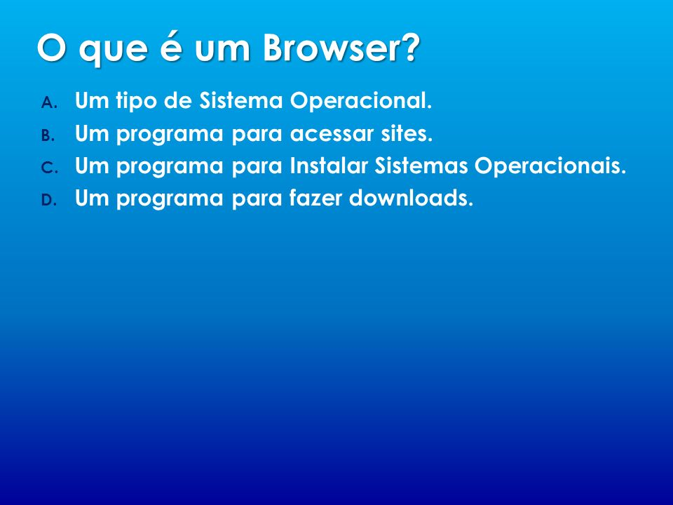 O que é um Sistema Operacional É o principal programa de um computador.