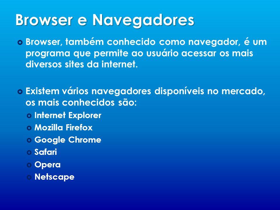 Browser, também conhecido como navegador, é um programa que permite ao usuário acessar os mais diversos sites da internet. Existem vários navegadores