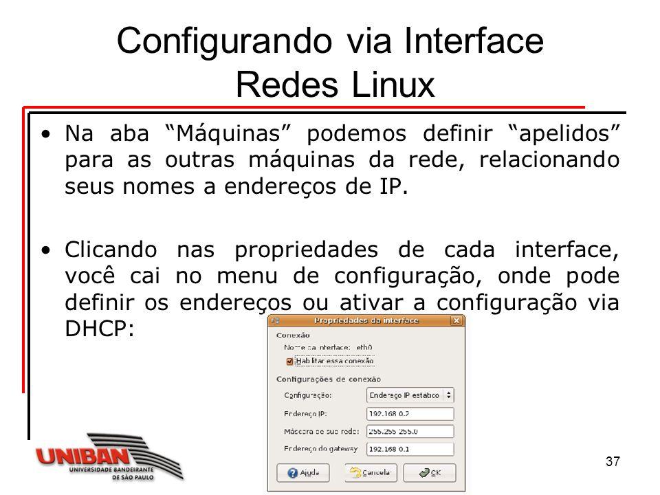 Sistemas Operacionais37 Configurando via Interface Redes Linux Na aba Máquinas podemos definir apelidos para as outras máquinas da rede, relacionando