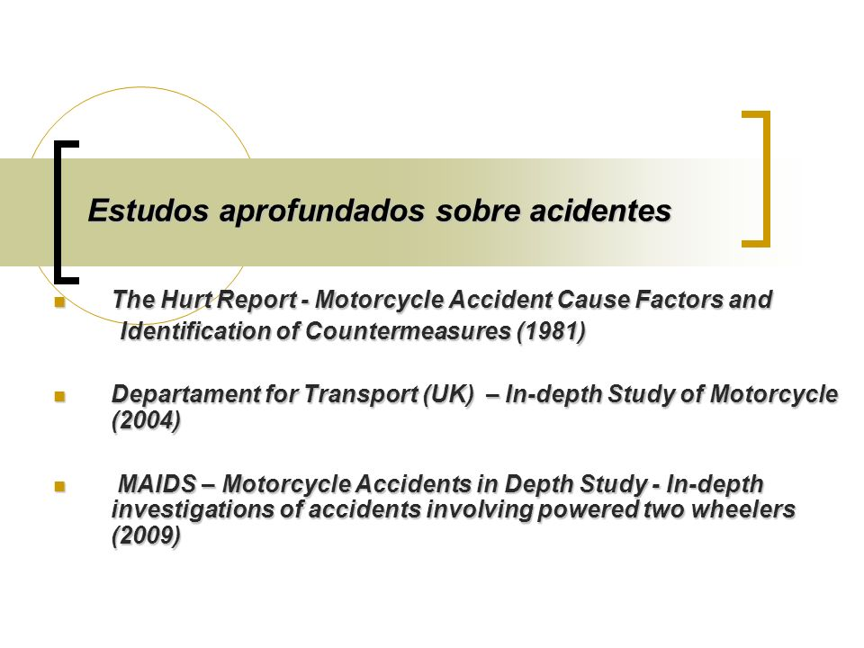 The Hurt Report - Motorcycle Accident Cause Factors and The Hurt Report - Motorcycle Accident Cause Factors and Identification of Countermeasures (198