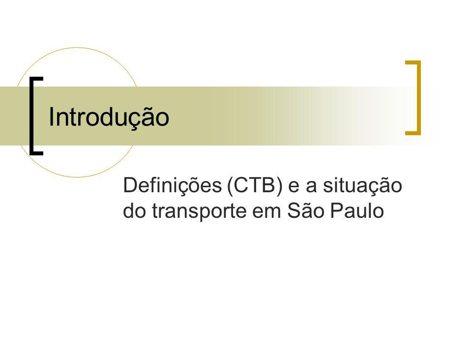 Definições (CTB) e a situação do transporte em São Paulo Introdução