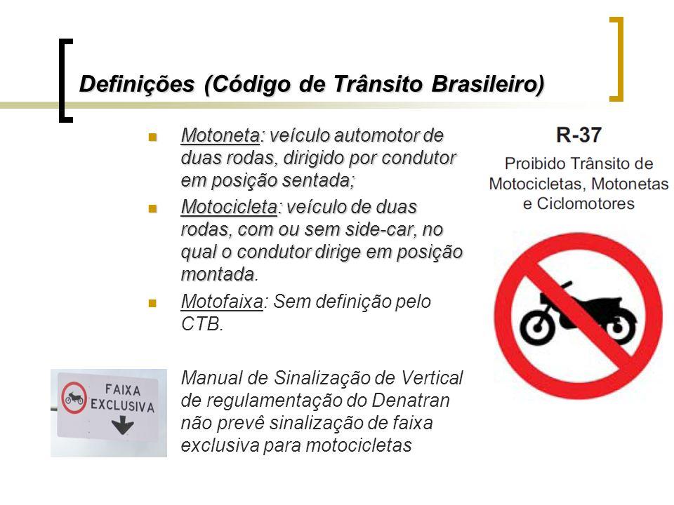 Definições (Código de Trânsito Brasileiro) Motoneta: veículo automotor de duas rodas, dirigido por condutor em posição sentada; Motoneta: veículo auto