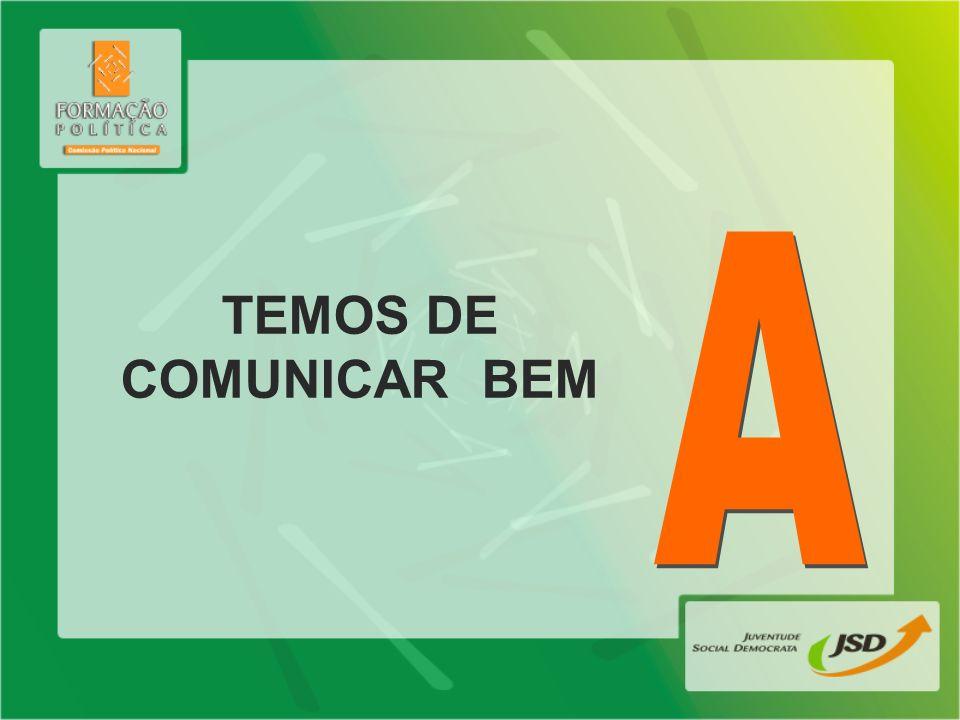 TEMOS DE COMUNICAR BEM