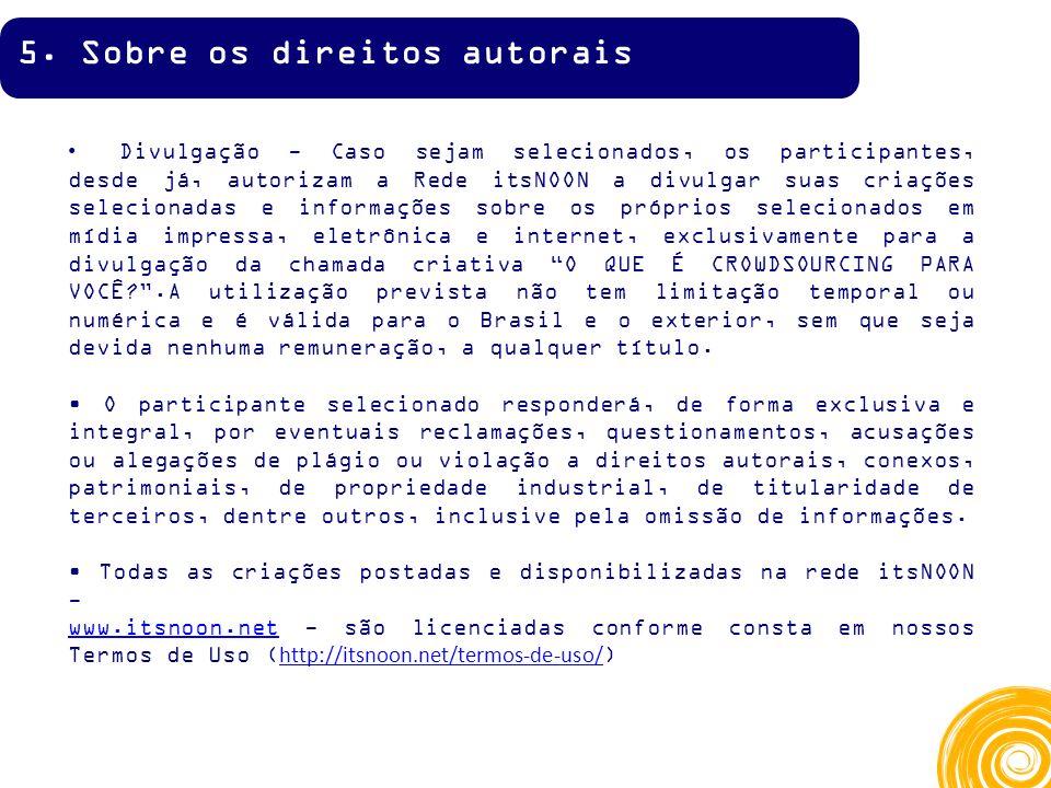 Divulgação - Caso sejam selecionados, os participantes, desde já, autorizam a Rede itsNOON a divulgar suas criações selecionadas e informações sobre o