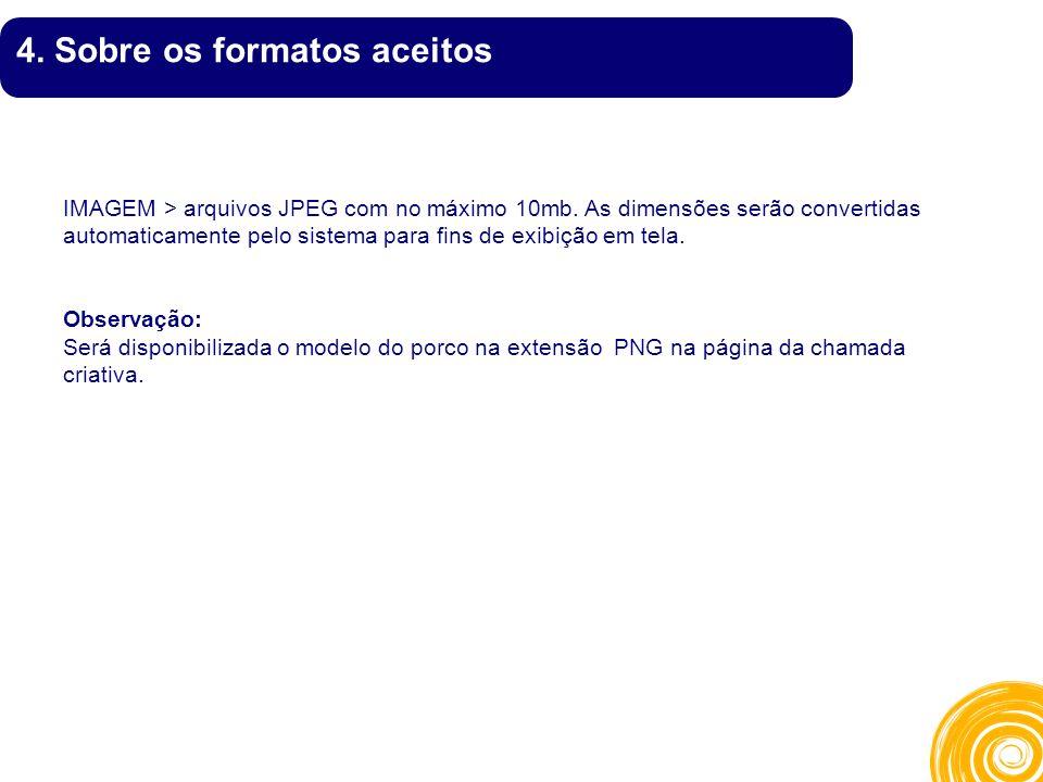 IMAGEM > arquivos JPEG com no máximo 10mb.