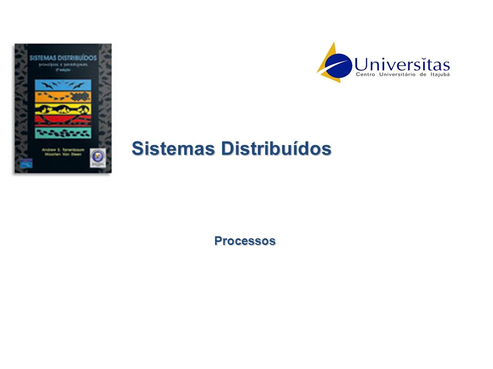 Sistemas Distribuídos Processos