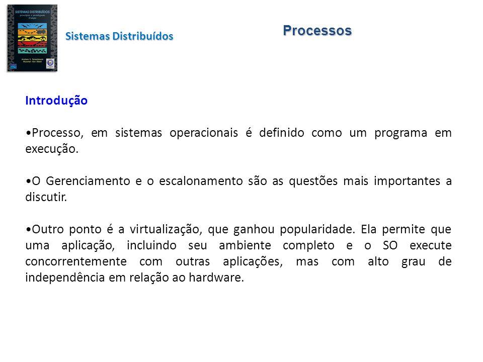 Processos Threads Os processos formam um bloco de construção nos SD.