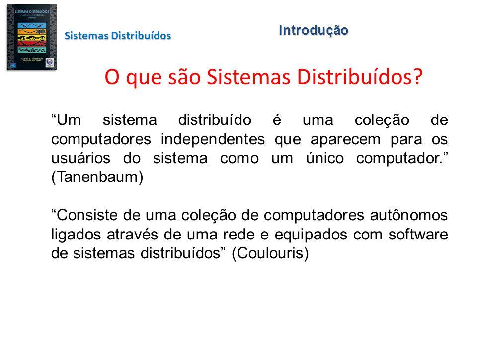 Sistemas Distribuídos O que são Sistemas Distribuídos.