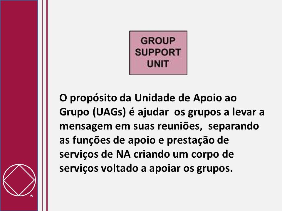 O propósito da Unidade de Apoio ao Grupo (UAGs) é ajudar os grupos a levar a mensagem em suas reuniões, separando as funções de apoio e prestação de s