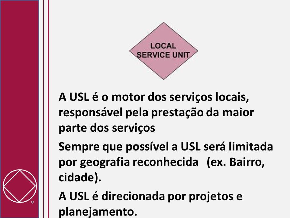 A USL é o motor dos serviços locais, responsável pela prestação da maior parte dos serviços Sempre que possível a USL será limitada por geografia reco