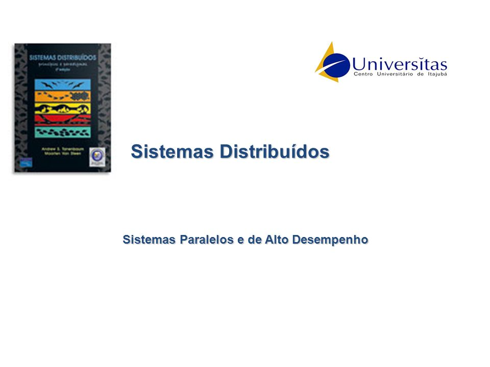 Sistemas Distribuídos Sistemas Paralelos Porque da Computação de alto Desempenho .