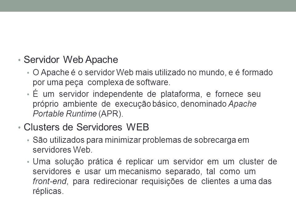 Servidor Web Apache O Apache é o servidor Web mais utilizado no mundo, e é formado por uma peça complexa de software. É um servidor independente de pl