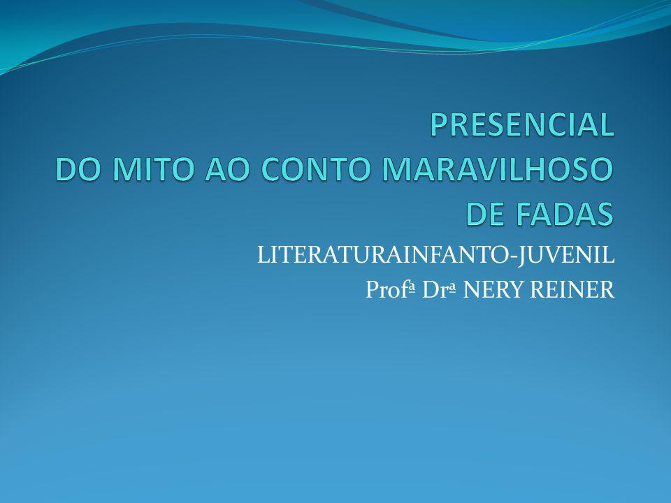 LITERATURAINFANTO-JUVENIL Profª Drª NERY REINER
