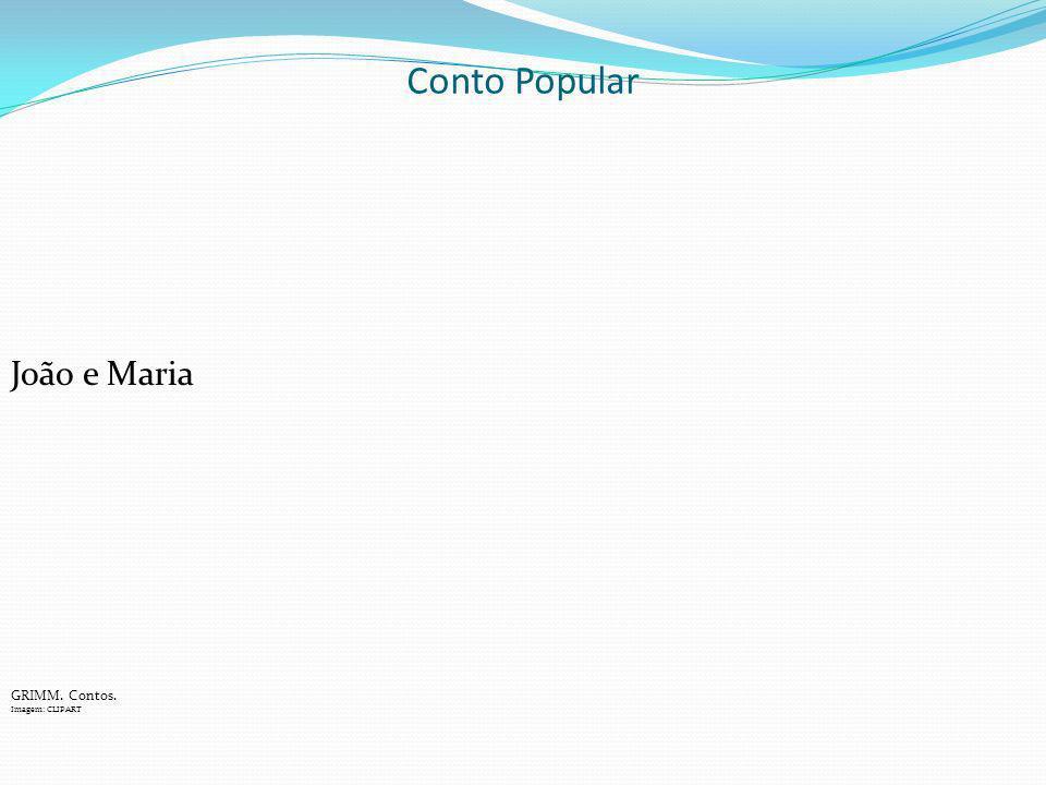 Conto Popular João e Maria GRIMM. Contos. Imagem: CLIPART