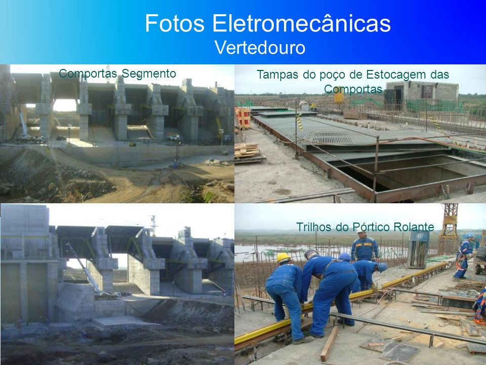 Fotos Eletromecânicas Vertedouro Tampas do poço de Estocagem das Comportas Trilhos do Pórtico Rolante Comportas Segmento