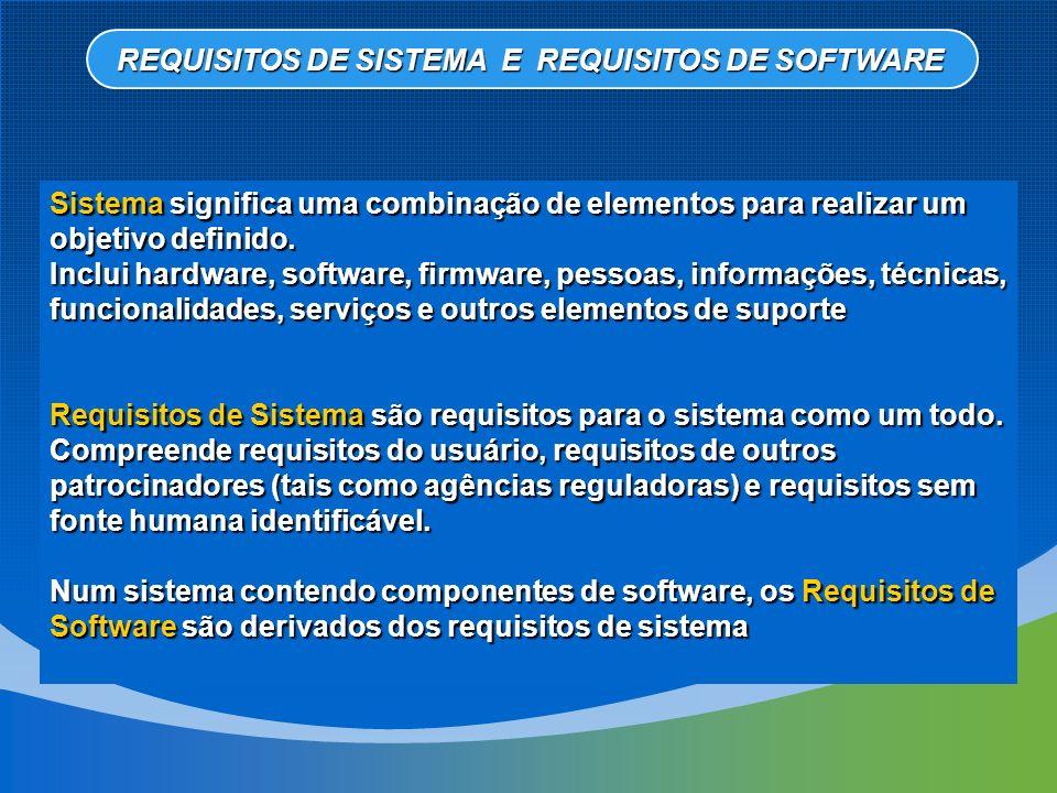 REQUISITOS DE DOMÍNIO São requisitos que se originam do domínio da aplicação do sistema e que refletem características deste domínio.