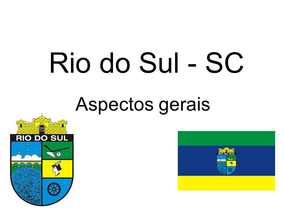 Rio do Sul - SC Aspectos gerais