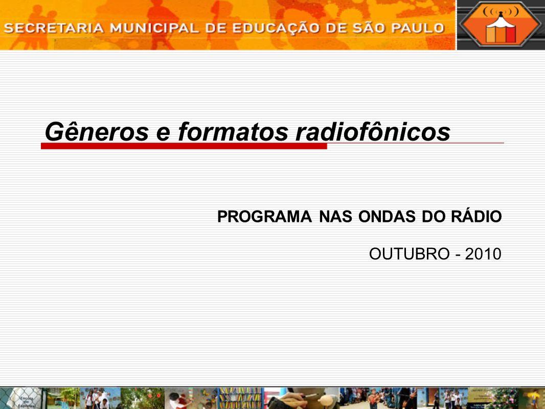 Gêneros e formatos radiofônicos PROGRAMA NAS ONDAS DO RÁDIO OUTUBRO - 2010