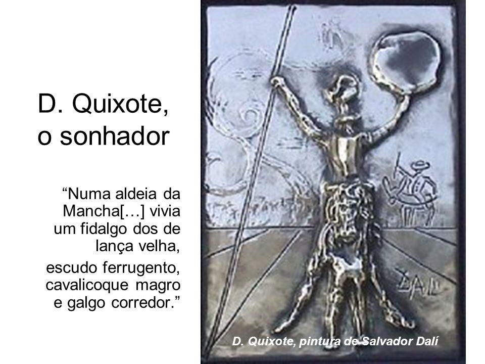 Sancho Pança, o materialista Entretanto, D.
